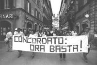 """""""marcia anticoncordataria per via condotti. In testa uno striscione: """"""""concordato: ora basta"""""""". Zevi, Stanzani e Mellini (BN) importante"""""""