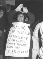 """""""manifestazione femminista contro l'emendamento di Carlo Casini (deputato DC), alla legge in materia di violenza sessuale, perché sia mantenuta la diz"""