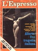 """Copertina de """"L'Espresso"""" riproducente una donna incinta, nuda e crocefissa con su scritto: """"aborto, una tragedia italiana"""" Ottima, importante, storic"""