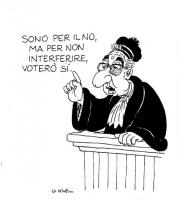 """VIGNETTA Francesco Cossiga con la toga da magistrato afferma: """"Sono per il no, ma per non interferire voterò sì"""". (Forattini)"""