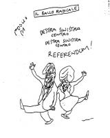 """VIGNETTA Titolo: Il ballo radicale. Pannella e la Bonino ballano in coppia: """"Destra sinistra centro, destra sinistra centro, REFERENDUM!"""". Vignetta fi"""