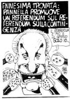 """VIGNETTA Titolo: """"Ennesima trovata: Pannella promuove un referendum sul referendum sulla contingenza"""". Pannella, ai microfoni: """"Il referendum è mio e"""