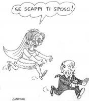 """VIGNETTA Emma Bonino, in abito da sposa, insegue un Berlusconi atterrito, esclamando: """"Se scappi ti sposo!"""". La vignetta di Giannelli, uscita sul Corr"""