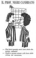 """VIGNETTA Titolo: """"Il Prof.Negri candidato"""". All'interno di un carcere, un tizio chiede a Toni Negri: """"Che cosa farai quando sarai eletto deputato radi"""