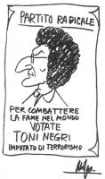 """VIGNETTA Su un manifesto che riproduce una caricatura di Toni Negri, si legge: """"Partito Radicale. Per combattere la fame nel mondo VOTATE TONI NEGRI i"""