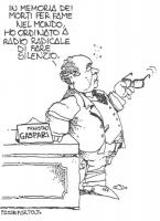 VIGNETTA Il ministro Gaspari afferma: - In memoria dei morti per fame nel mondo, ho ordinato a Radio Radicale di fare silenzio. Vignetta firmata Passe