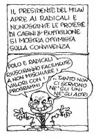 """VIGNETTA Didascalia: """"Il presidente del Milan apre ai radicali e nonostante le proteste di Casini & Buttiglione si mostra ottimista sulla convivenza""""."""