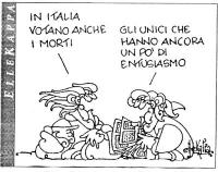 """VIGNETTA Un tizio: """"In Italia votano anche i morti"""". Un altro: """"Gli unici che hanno ancora un po' di entusiasmo"""". Vignetta di Elle Kappa, uscita sul q"""