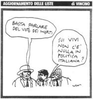 """VIGNETTA Un tizio: """"Basta parlare del voto dei morti"""". Un altro tizio: """"Sui vivi non c'è nulla in politica italiana?"""". La vignetta di Vincino, uscita"""