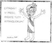 """VIGNETTA Emma Bonino, in veste di personificazione dell'Italia, esclama: """"Cittadini! Vi prego, andate tutti affanquorum!"""". Vignetta di Forattini, usci"""