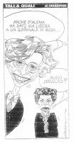 """VIGNETTA  Emma Bonino: """"Anche D'Alema ha dato via libera a un Quirinale in rosa...""""   """"Russo Jervolino?"""", sopraggiunge l'interessata.   Vignetta di Ch"""