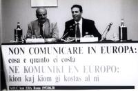 """Conferenza """"NON COMUNICARE IN EUROPA: COSA E QUANTO CI COSTA"""", promossa dall'Aduc e dall'ERA. Al tavolo: Vincenzo Donvito (Aduc) e Giorgio Pagano (ERA"""