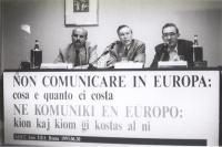 """Convegno: """"NON COMUNICARE IN EUROPA: COSA E QUANTO CI COSTA"""". Alla presidenza: Vincenzo Donvito (ADUC), ???, Umberto Broccatelli (ERA)."""