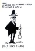 """VIGNETTA """"Ivrea: in carcere per 25 grammi di hashish diciottenne si impicca. BECCHINO CRAXI"""". Vignetta di Vauro, polemica nei confronti della legge Je"""