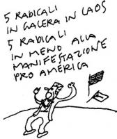 """La vignetta di Vincino (edita sul """"Foglio"""") si riferisce alla cattura e alla detenzione in Laos di cinque esponenti del Partito Radicale Transnazional"""