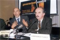 """Natale D'Amico (sen. Margherita, iscritto a Radicali Italiani) e Lanfranco Turci (DS) partecipano al convegno: """"Generazioni contro - Pensioni, lavoro,"""