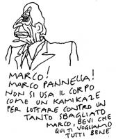 """VIGNETTA """"Marco! Marco Pannella! Non si usa il corpo come un kamikaze per lottare contro un tanto sbagliato. Marco, bevi, che qui ti vogliamo tutti be"""