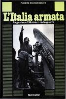"""Copertina del libro: """"L'Italia armata - rapporto sul Ministero della guerra"""" di Roberto Cicciomessere (edito da Gammalibri)."""