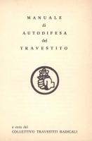 Opuscolo intitolato: Manuale di autodifesa del travestito, a cura del Collettivo Travestiti Radicali. Fronte.