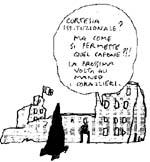 """VIGNETTA Dal Palazzo del Quirinale esce la seguente battuta: """"Cortesia istituzionale? Ma come si permette quel cafone?!? La prossima volta gli mando i"""