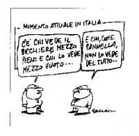 """VIGNETTA Didascalia: """"Momento attuale in Italia"""". Un tizio a un altro: """"C'è chi vede il bicchiere mezzo pieno e chi lo vede mezzo vuoto..."""". L'altro:"""