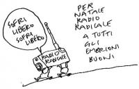 """VIGNETTA Da Radio Radicale esce una voce: """"Sofri libero Sofri libero"""". Didascalia: """"Per Natale Radio Radicale a tutti gli embrioni buoni"""". Vignetta di"""