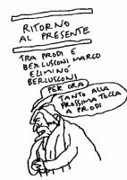 """VIGNETTA Didascalia: """"Ritorno al presente"""". Immagine di Giuliano Ferrara. """"Tra Prodi e Berlusconi Marco eliminò Berlusconi. Per ora. Tanto alla prossi"""