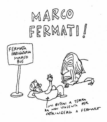 """VIGNETTA Titolo: """"Marco fermati!"""" Cartello: Fermata obbligatorio Marco bus. """"Mi buttai a terra da non violento per costringerlo a fermarsi"""".  Vignetta"""