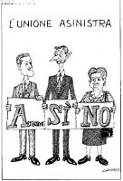 """VIGNETTA Titolo: """"L'unione a sinistra"""" Rutelli tiene il cartello """"A come astensione""""; Fassino il cartello: """"Sì"""", Rosi Bindi: """"No"""". Le lettere compongo"""