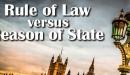 Rule of Law vs. Reasone of State